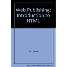 Web Publishing: Introduction to HTML