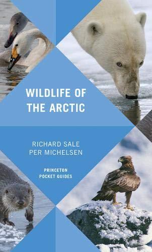 - Wildlife of the Arctic (Princeton Pocket Guides)