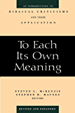To Each Its Own Meaning, Revised and Expanded: Introduction to Biblical Criticisms and Their Application