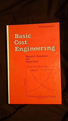 Basic Cost Engineering (Cost Engineering), by Kenneth King Humphreys