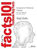Studyguide for Professional Paralegal by Tow, Allan M., Cram101 Textbook Reviews Staff, 1490200991