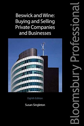 Beswick and Wine: Buying and Selling Private Companies and Businesses: Eighth Edition