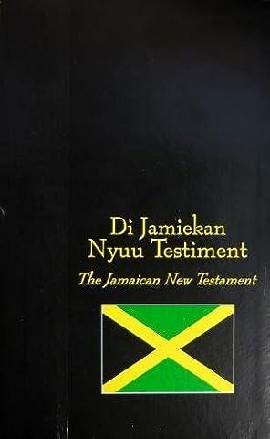 Jamaican Diglot New Testament (King James Version Bibles) (Jamaican Bible)