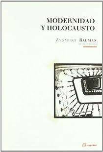 MODERNIDAD Y HOLOCAUSTO NE par Bauman