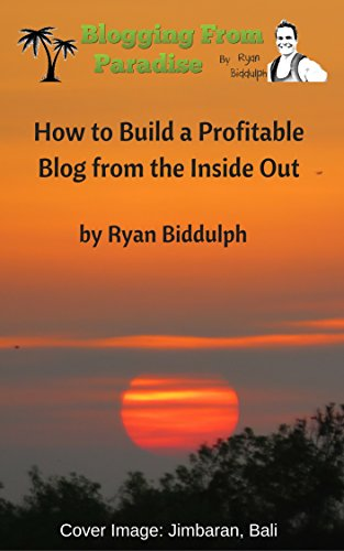 How to Build A Profitable Blog from Inside Out