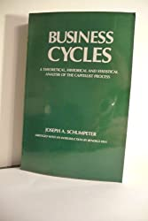 Business Cycles: A Theoretical Historical and Statistical Analysis of the Capitalist Process