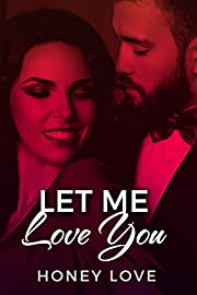 Let Me Love You: Steamy Older Man Younger Woman Romance