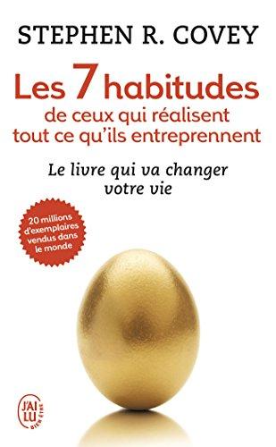 Les 7 Habitudes De Ceux Qui Realisent Tout CE Qu'Ils Entreprennent (French Edition)