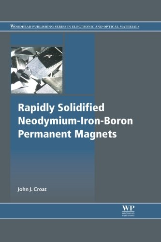 Rapidly Solidified Neodymium-Iron-Boron Permanent Magnets (Woodhead Publishing Series in Electronic and Optical Materials)