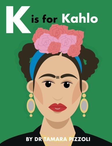 K is for Kahlo: An Alphabet Book of Notable Artists from Around the World cover