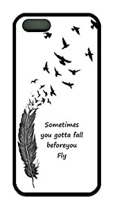 Sometimes You Gotta Fall Before You Fly Characteristic Quote Iphone 5 5S Case TPU Material
