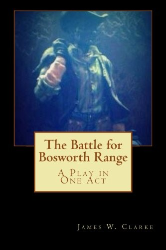 the-battle-for-bosworth-range-a-play-in-one-act