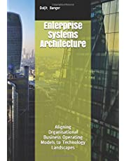 Enterprise Systems Architecture: Aligning Organisational Business Operating Models to Technology Landscapes