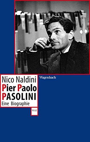 Pier Paolo Pasolini - Eine Biographie (WAT) Taschenbuch – 2. März 2012 Nico Naldini Verlag Klaus Wagenbach 3803126797 Italien