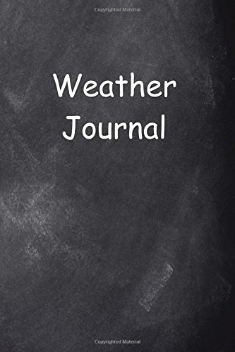 Weather Journal Chalkboard Design: (Notebook, Diary, Blank Book) (Weather Journals Notebooks Diaries) ebook