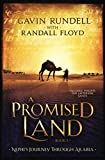 A Promised Land: Nephi's Journey Through Arabia: valuable insights for Latter-Day Saints