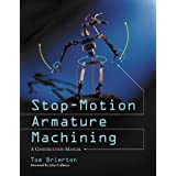 Stop-Motion Armature Machining: A Heavily Illustrated Construction Manual