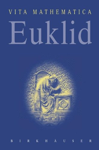 Euklid: Um 300 v. Chr. (Vita Mathematica) (German Edition)