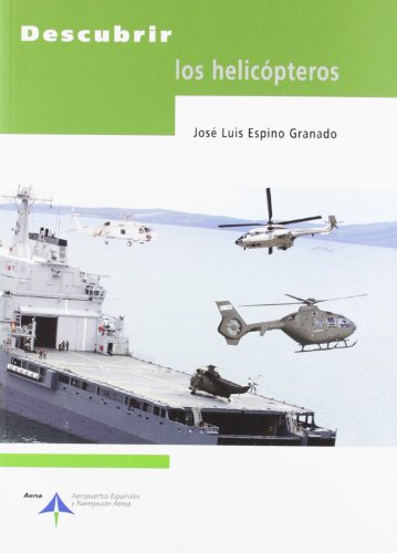 Descargar Libro Descubrir Los Helicópteros José Luis Espino Granado