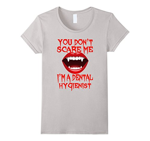 [Women's Dental Hygienist shirt You don't scare me for Women Costume Small Silver] (Bite Me Vampire Adult Costumes)