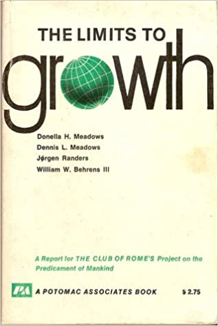 The Limits To Growth A Report For The Club Of Romes Project On The Predicament Of Mankind Donella H Meadows Dennis L Meadows Jorgen Randers