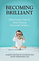Becoming Brilliant: What Science Tells us About Raising Successful Children (APA Lifetools: Books for the General Public)