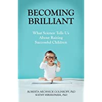 Becoming Brilliant: What Science Tells us About Raising Successful Children (...