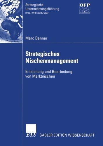 Strategisches Nischenmanagement  - Entstehung und Bearbeitung von Marktnischen