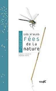 Les vraies fées de la nature : Ces créatures que l'on croise au détour des chemins par François Lasserre