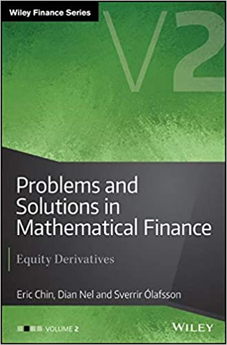 Problems And Solutions In Mathematical Finance Equity Derivatives Volume 2 The Wiley Series 1st Edition
