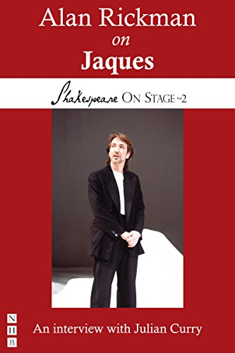 Alan Rickman on Jaques (Shakespeare On Stage)