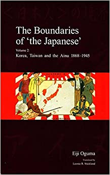 The Boundaries of 'the Japanese', Volume 2: Korea, Taiwan and the Ainu 1868-1945 (Japanese Society Series)