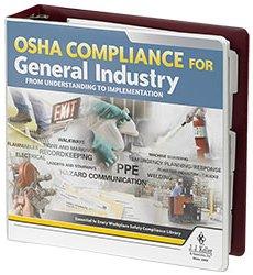 OSHA Compliance for General Industry Manual - From understanding to implementation - your single source for real-world OSHA compliance guidance. J. J. Keller & Associates, Inc. by J. J. Keller & Associates, Inc.