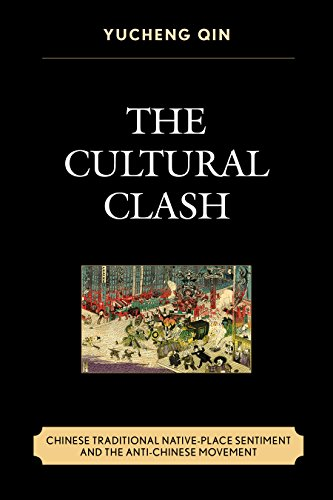 The Cultural Clash: Chinese Traditional Native-Place Sentiment and the Anti-Chinese Movement -  Yucheng Qin, Hardcover