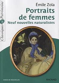 Portraits de femmes - Neuf nouvelles naturalistes par Émile Zola