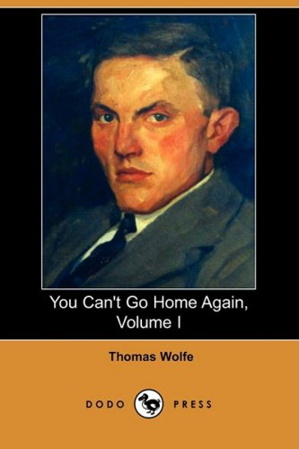 You Can't Go Home Again, Volume I (Dodo Press) pdf