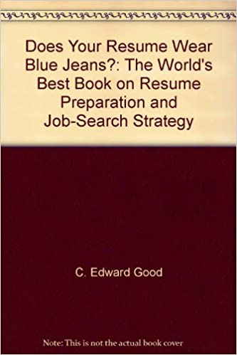 Does Your Resume Wear Blue Jeans The World S Best Book On Resume