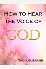 How to Hear the Voice of God Kindle Edition