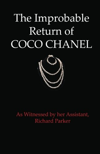 Coco Chanel Fancy Dress Costume (The Improbable Return of Coco Chanel: As Witnessed by Her Assistant, Richard Parker (Volume 1))