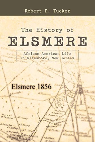 The History of Elsmere: African American Life in Glassboro, New Jersey