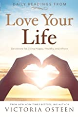 Daily Readings from Love Your Life: Devotions for Living Happy, Healthy, and Whole Paperback