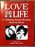 img - for Love and Life: A Christian Sexual Morality Guide for Teens, Parents Guide book / textbook / text book