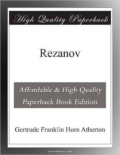 Amazon kindle books: Rezanov by Gertrude Franklin Horn Atherton B003XW002A PDB