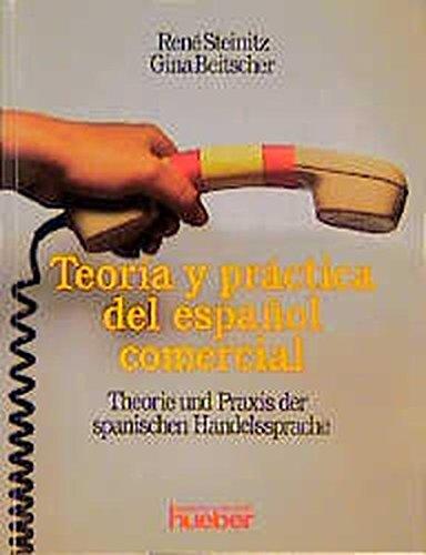 Teoría y práctica del espanol comerical/Theorie und Praxis der spanischen Handelssprache. Lehrbuch