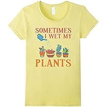Sometimes I Wet My Plants T-Shirt Funny Gardener Gift Pun