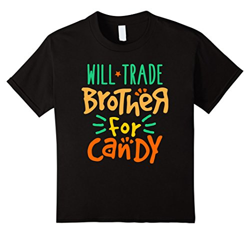Kids Funny Halloween Costume T-shirt Will Trade Brother For Candy 4 (Halloween Costumes For Siblings)