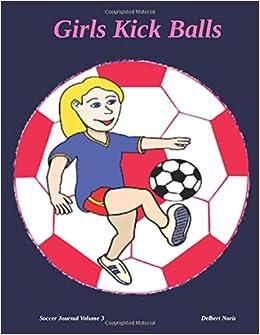 Kick balls girls How to