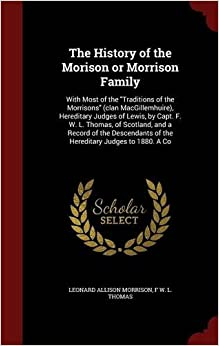 The History of the Morison or Morrison Family: With Most of the