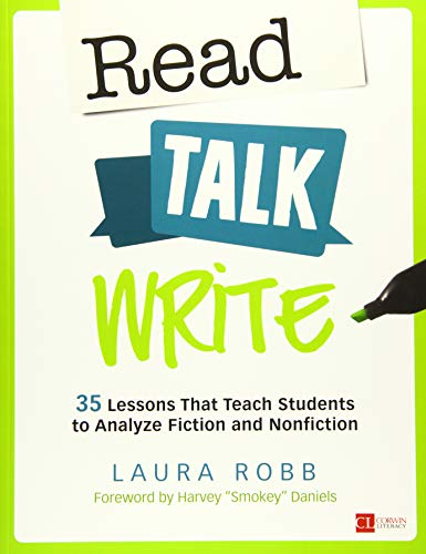 Read, Talk, Write: 35 Lessons That Teach Students to Analyze Fiction and Nonfiction (Corwin Literacy) (Teaching Middle School Students To Analyze Text)
