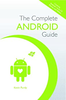 The Complete Android Guide by [Purdy, Kevin]